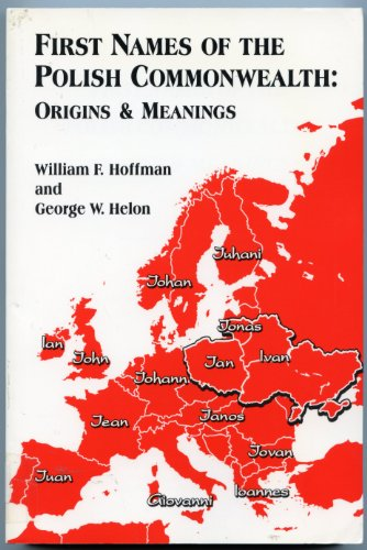 9780924207068: First Names of the Polish Commonwealth: Origins & Meanings