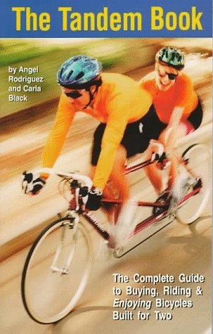 9780924272035: The Tandem Book: The Complete Guide to Buying, Riding & Enjoying Bicycles Built for Two