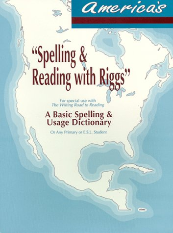 9780924277047: America's Spelling & Reading with Riggs: A Basic Spelling and Usage Dictionary