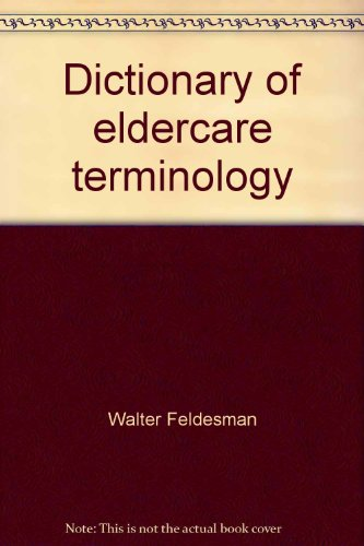 9780924291739: Dictionary of eldercare terminology