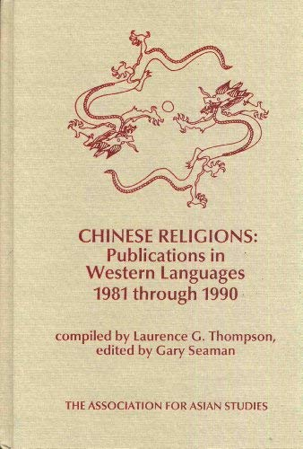 9780924304132: Chinese Religions: Publications in Western Languages 1981 Through 1990 (MONOGRAPHS OF THE ASSOCIATION FOR ASIAN STUDIES)