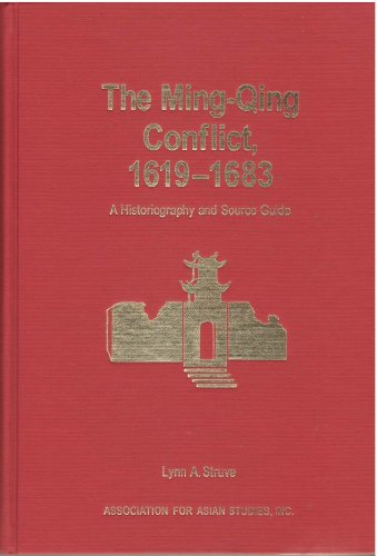 The Ming-Qing Conflict, 1619-1683: A Historiography and Source Guide (Monograph and Occasional ...