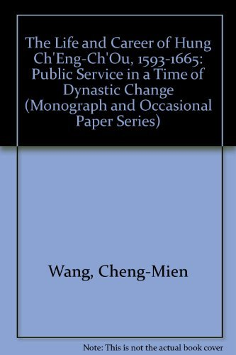 The Life and Career of Hung Ch'Eng-Ch'Ou,: Wang, Cheng-Mien