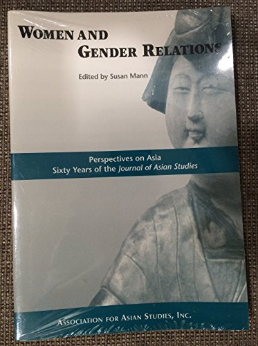 Women and Gender Relations: Perspectives on Asia : Sixty Years of the Journal of Asian Studies (...