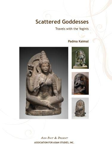 9780924304675: Scattered Goddesses: Travels with the Yoginis (Asia Past and Present)