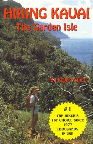 Hiking Kauai, the Garden Isle: Smith, Robert
