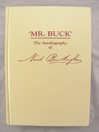 Mr. Buck the Autobiography of Nash Buckingham: Buckingham, T.
