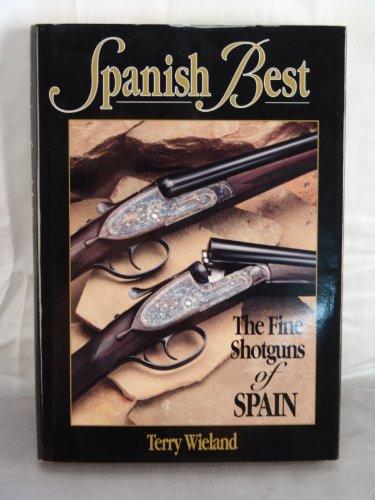 9780924357442: Spanish Best: The Fine Shotguns of Spain