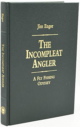 Incompleat Angler: Enger, Jim