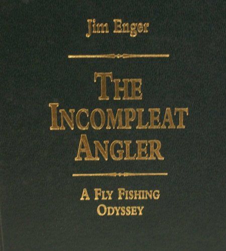 The Incomplete Angler: Enger, Jim