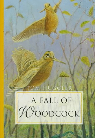 A Fall of Woodcock (0924357681) by Tom Huggler