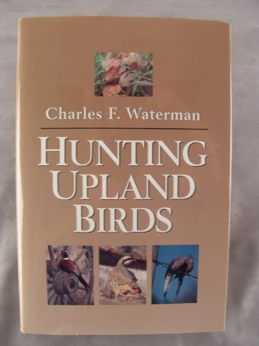 Hunting Upland Birds: Waterman, Charles F.