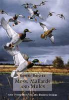 9780924357732: Moss, Mallards, and Mules and Other Hunting and Fishing Stories