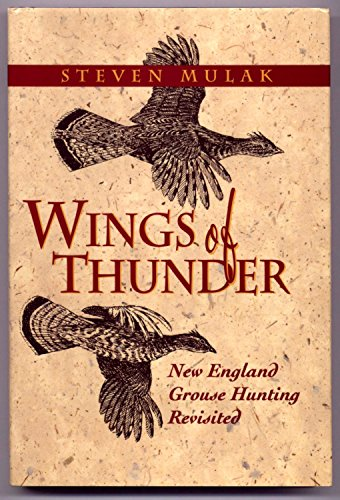 9780924357749: Wings of Thunder: New England Grouse Shooting Revisited