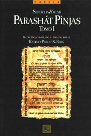 Zohar: Parashat Pincas (Spanish Language Edition, Vol. 1): Berg, Kabbalist Rav; Berg, Philip S.