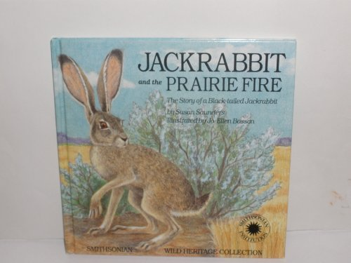 9780924483295: Jackrabbit and the Prairie Fire: The Story of a Black-Tailed Jackrabbit (The Smithsonian Wild Heritage Collection. Great Plains Series)