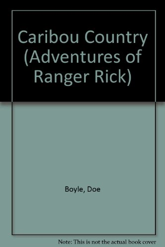 9780924483523: Caribou Country (Adventures of Ranger Rick)