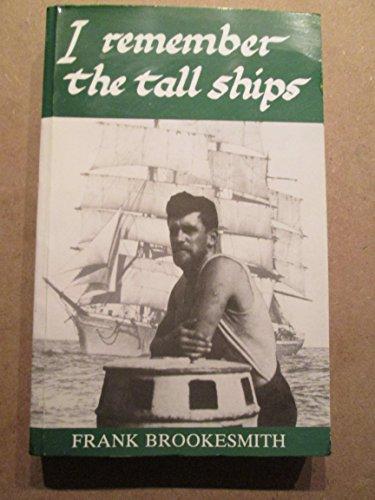 I Remember the Tall Ships: Frank Brookesmith
