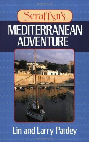 9780924486159: Seraffyn's Mediterranean Adventure