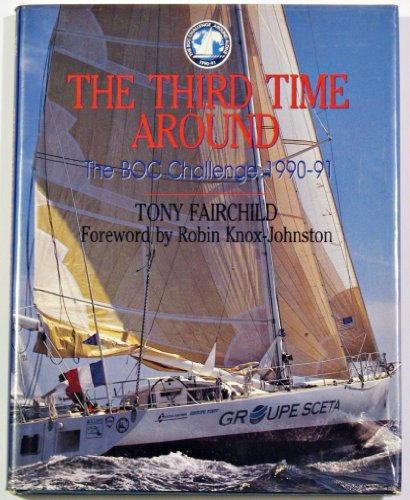 9780924486241: The Third Time Around: The Boc Challenge, 1990-91