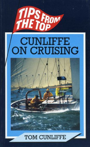 Cunliffe on Cruising (Tips from the Top) (9780924486258) by Cunliffe, Tom