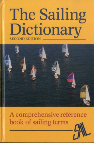 9780924486371: The Sailing Dictionary: A Comprehensive Reference Book of Sailing Terms