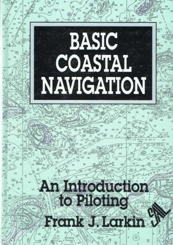 9780924486395: Basic Coastal Navigation: An Introduction to Piloting