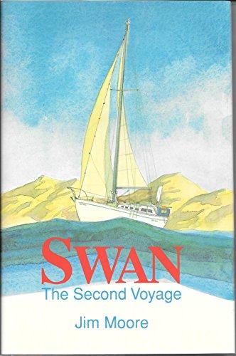 Swan: The Second Voyage: Moore, Jim