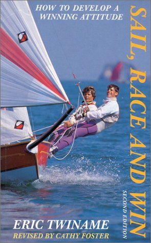 9780924486531: Sail, Race and Win: How to Develop a Winning Attitude