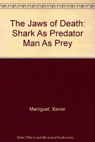 9780924486647: The Jaws of Death: Shark As Predator Man As Prey