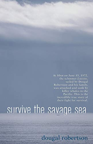 9780924486739: Survive the Savage Sea (Sailing Classics)