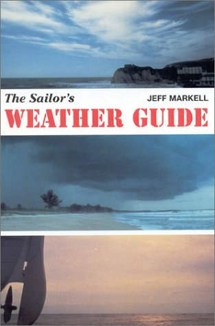 9780924486913: The Sailor's Weather Guide