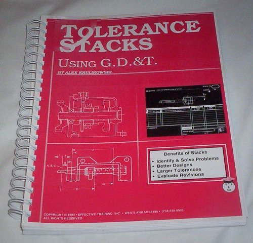 Tolerance Stacks Using GD&T with Drawing Package (Volume 1) by Alex Krulikowski (1994-05-03) (9780924520051) by Alex Krulikowski