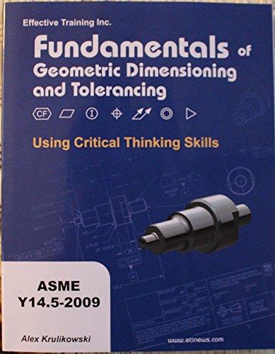 Fundamentals of Geometric Dimensioning and Tolerancing Using: Alex Krulikowski