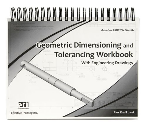Geometric Dimensioning and Tolerancing Workbook with Engineering Drawings (0924520388) by Alex Krulikowski