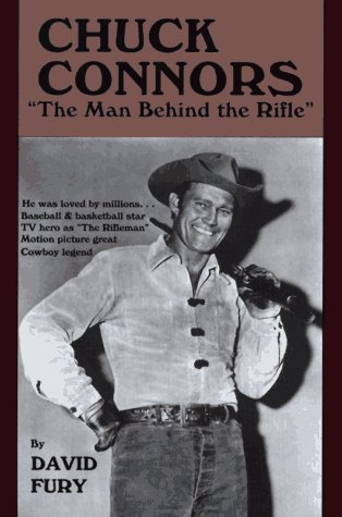 9780924556012: Chuck Connors; The Man Behind the Rifle