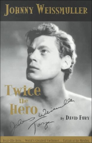 9780924556029: Johnny Weissmuller: Twice the Hero