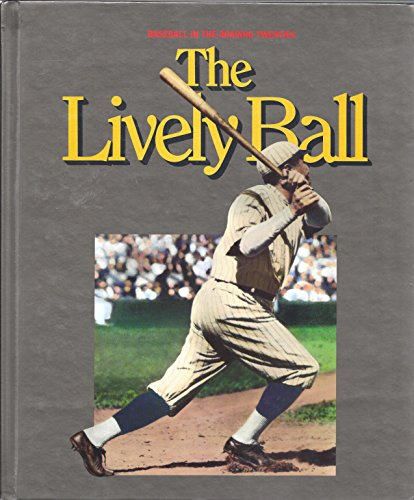 9780924588037: The Lively Ball (World of Baseball)