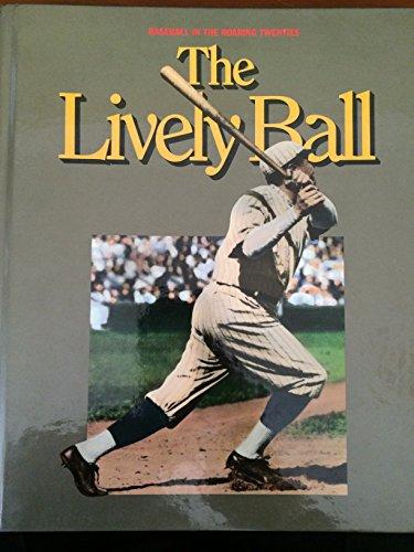 9780924588037: The Lively Ball (World of Baseball)