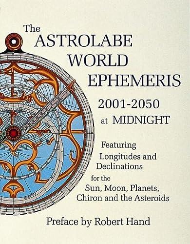 9780924608223: The Astrolabe World Ephemeris: 2001-2050 At Midnight