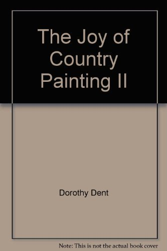 The Joy of Country Painting: Dent, Dorothy