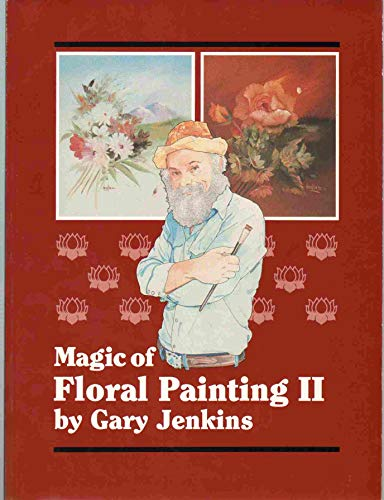 9780924639029: Magic of Floral Painting II
