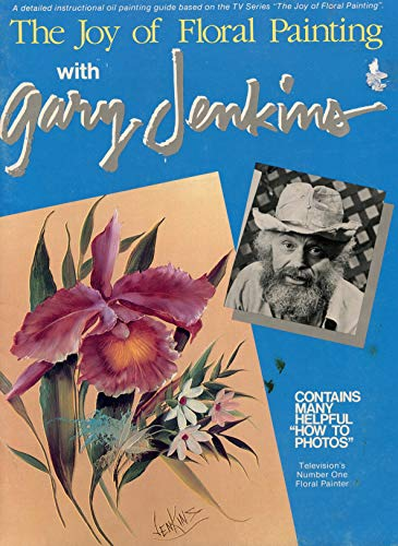 9780924639180: The Joy of Floral Painting With Gary Jenkins