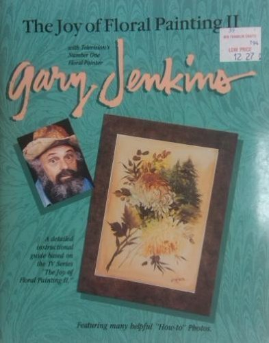 9780924639197: The joy of floral painting II with Gary Jenkins