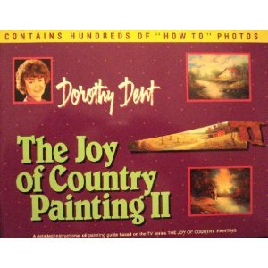 The Joy of Country Painting II: Dorothy Dent