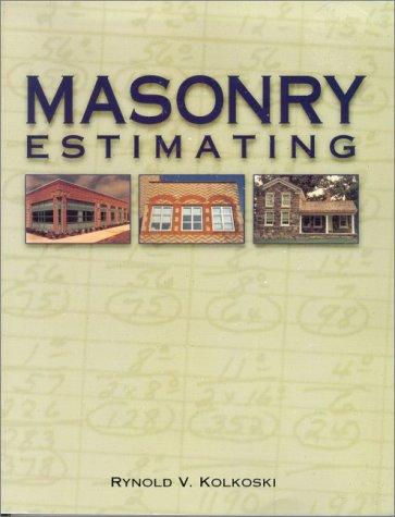 Masonry Estimating: Rynold V. Kolkoski