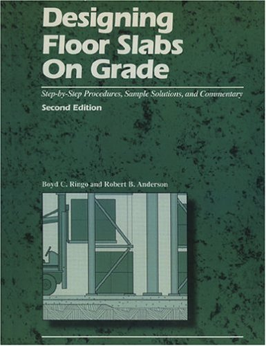 9780924659751: Designing Floor Slabs on Grade: Step-By-Step Procedures, Sample Solutions, and Commentary