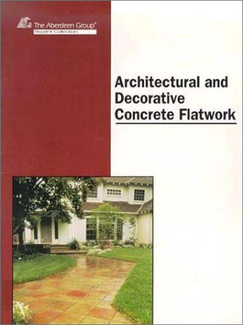 9780924659768: Architectural & Decorative Concrete Flatwork