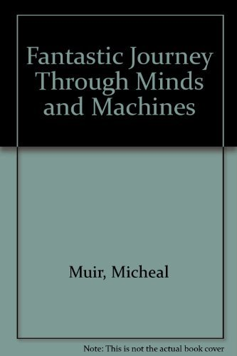 Fantastic Journey Through Minds and Machines: Michael Muir
