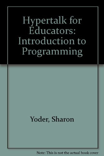 9780924667954: Hypertalk for Educators: Introduction to Programming